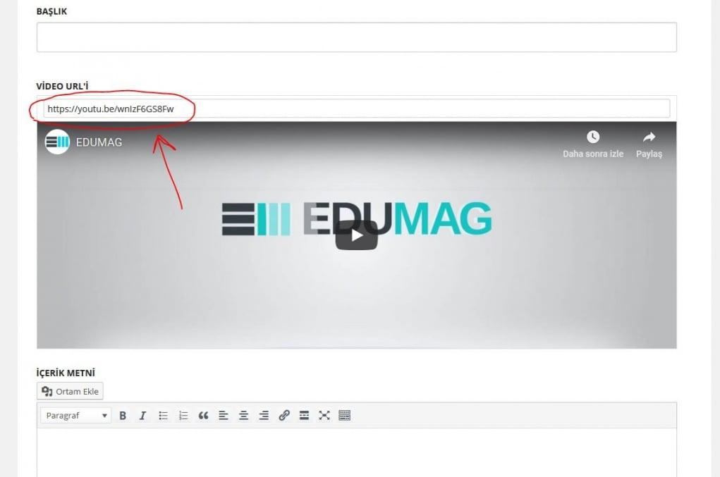 4. Video eklerken Youtube'dan link alın.