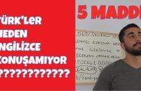Türkler Neden İngilizce Konuşamıyor? 5 Önemli Madde