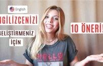 İngilizcenizi Geliştirmeniz için 10 Öneri!