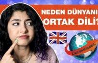 Neden İngilizce Öğrenmeliyiz?   İngilizcenin Yaygınlaşma Hikayesi