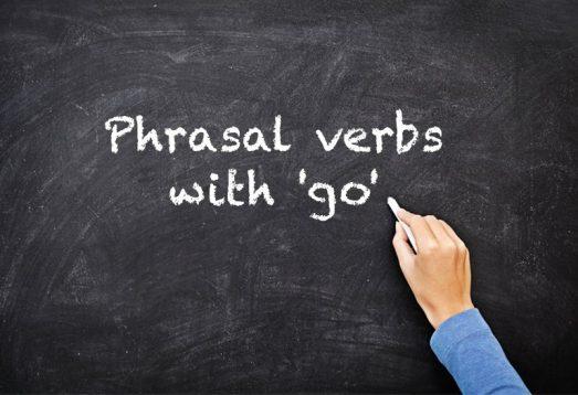 """İngilizce'de En Sık Kullanılan """"Go"""" ile İlgili Phrasal Verbler"""